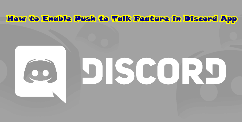 How to Enable Push to Talk Feature in Discord App