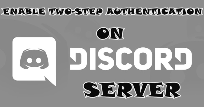 Steps to Enable Two Factor Authentication on Discord Server